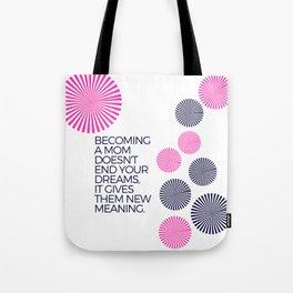 Moms Dream Too Tote Bag