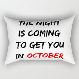 The Night Is Coming To Get You In October Halloween Rectangular Pillow