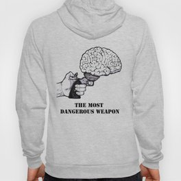 THE MOST DANGEROUS WEAPON Hoody