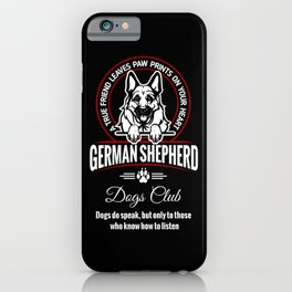 German Shepherd Can Speak. iPhone Case