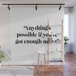 Anything's possible if you've got enough nerve Wall Mural