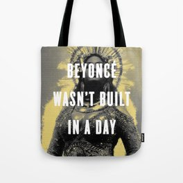Bey Wasn't Built In A Day Tote Bag