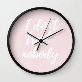 I don't trust nobody Wall Clock
