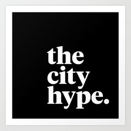 The City Hype Art Print
