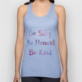BE SILLY, BE HONEST, BE KIND. Unisex Tank Top
