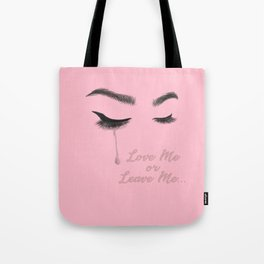 Love Me or Leave Me... Tote Bag
