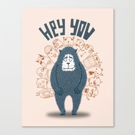 Hey you ! Canvas Print