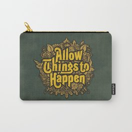 Allow Things to Happen Carry-All Pouch