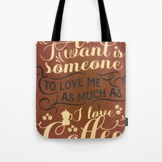 All I want is someone Tote Bag