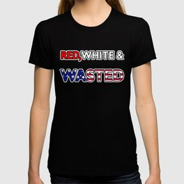 Red White & Wasted Patriotic Flag America T-shirt