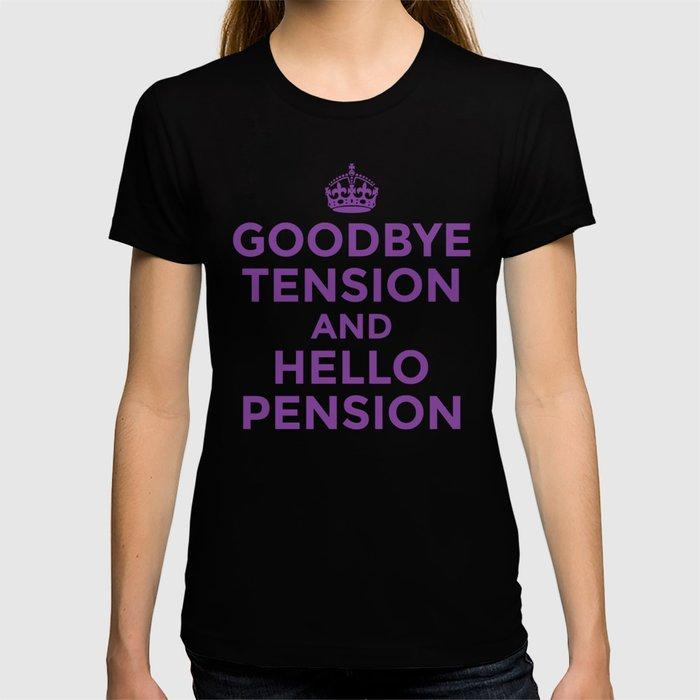 GOODBYE TENSION HELLO PENSION (Purple) T-shirt