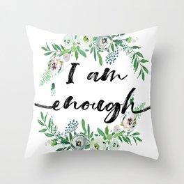 I am Enough Rustic Floral Wreath Throw Pillow