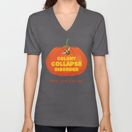 Bee Colony Collapse Disorder Now That's Scary Halloween print Unisex V-Neck