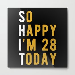 28th Birthday Gift Funny Shit Metal Print