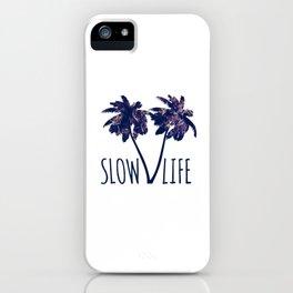 Slow life iPhone Case