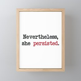 Nevertheless She Persisted Framed Mini Art Print