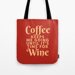 Coffee Keeps Me Going Until It's Time For Wine (Crimson) Tote Bag