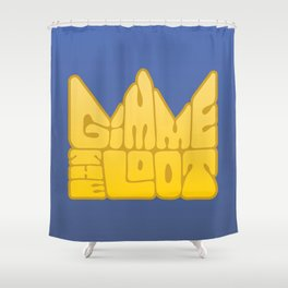 Gimme the Loot Shower Curtain
