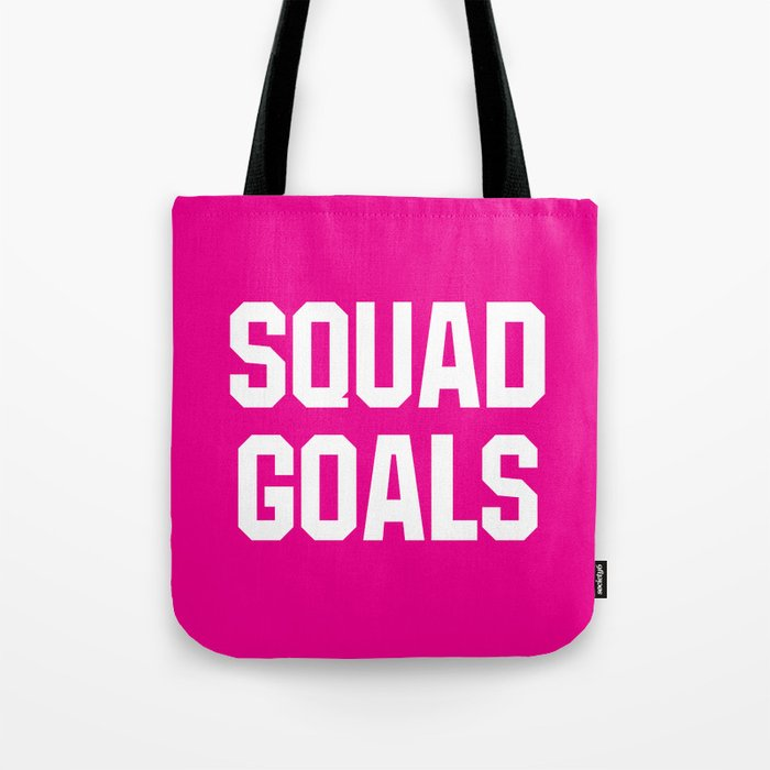 6b84371afd Squad Goals (Magenta Background) Tote Bag by creativeangel