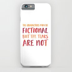 The Characters May Be Fictional But The Tears Are Not - Red/Orange iPhone 6s Slim Case