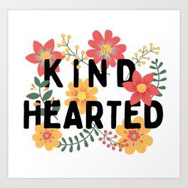 Kind Hearted (black) floral Art Print