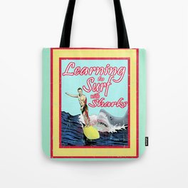 Learning to Surf with Sharks Tote Bag