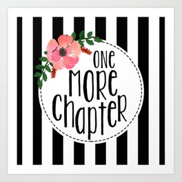 One More Chapter - Black Stripes Art Print