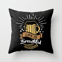 Life is Brewtiful   Beer Brewer Oktoberfest Throw Pillow