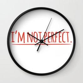 I'm not perfect Wall Clock