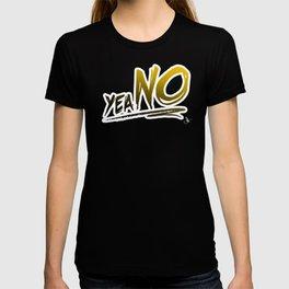 yea NO T-shirt