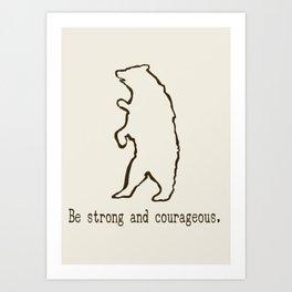 Strong & Courageous Part 2 of 4 Art Print