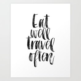 travel poster,travel gift,eat well travel often,kitchen decor,wall art,home decor,quote prints Art Print