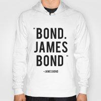 james bond Hoodies featuring Bond James Bond Quote by Chris Bergeron