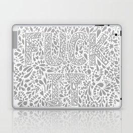 "Subtle Ways of Saying ""FUCK IT"" Laptop & iPad Skin"