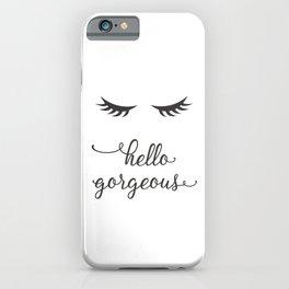 Hello Gorgeous with Eyelashes iPhone Case