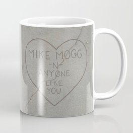 Mike Mogg - Anyone Like You Coffee Mug