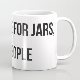 Labels are for Jars, not People Coffee Mug