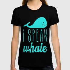 I Speak Whale II Black Womens Fitted Tee MEDIUM