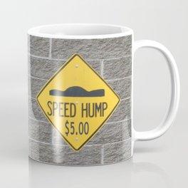 SPEED HUMP  Coffee Mug