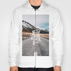 All good things are wild and free -Adventure Hoody