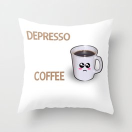 Depresso The Feeling You Get When You Run Out Of Coffee Funny Coffee Pun Throw Pillow