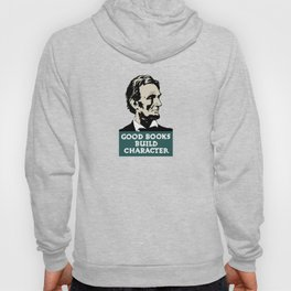Good Books Build Character -- Lincoln WPA Poster Hoody