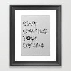 Start Chasing Your Dreams Framed Art Print