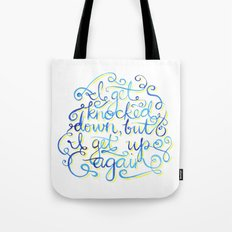 I Get Knocked Down Tote Bag