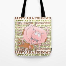 HAPPY AS A PIG IN MUD Tote Bag