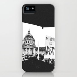 The Future is Nasty - The Women's March on San Francisco iPhone Case