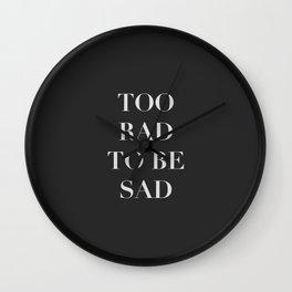 Too rad to be sad, for fashion people. Wall Clock
