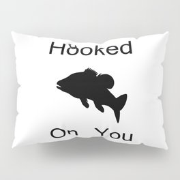 Hooked On You Pillow Sham