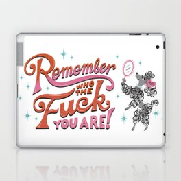Remember Who The Fuck You Are Laptop & iPad Skin