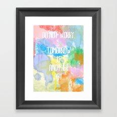 DO NOT WORRY Framed Art Print